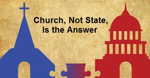Church, Not State, Is the Answer