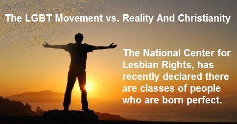 The LGBT Movement vs. Reality And Christianity