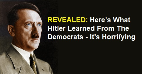 Here's What Hitler Learned From The Democrats
