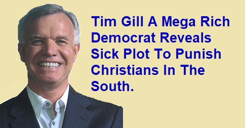 Tim Gill Reveals Sick Plot To Punish Wicked Christians In The South