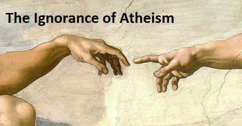The Ignorance of Atheism