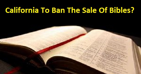California To Ban The Sale Of Bibles