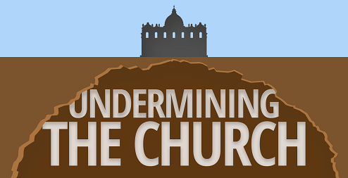 How The Church Is Being Undermined From Within